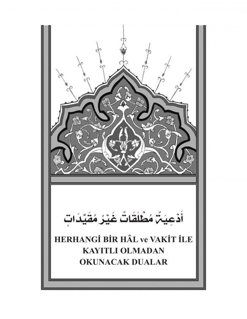 HERHANGİ BİR HÂL ve VAKİT İLE KAYITLI OLMADAN OKUNACAK DUALAR